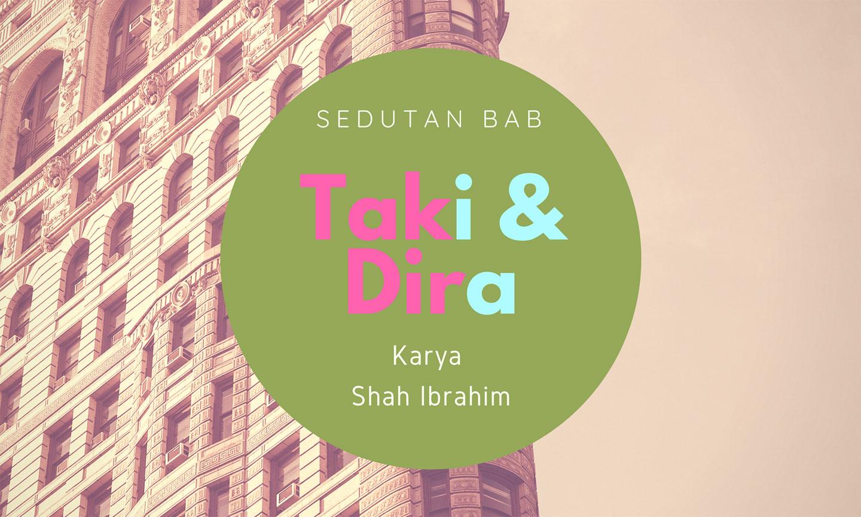 Taki & Dira Shah Ibrahim Bab Sedutan Banner