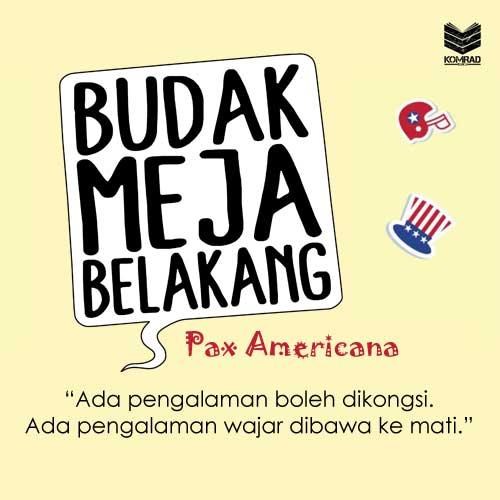 Budak Meja Belakang Pax Americana Kongsi Pengalaman